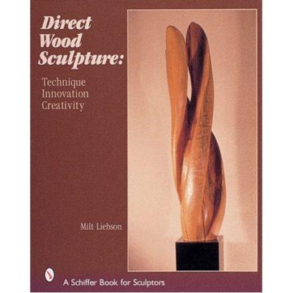 Direct Wood Sculpture: Technique